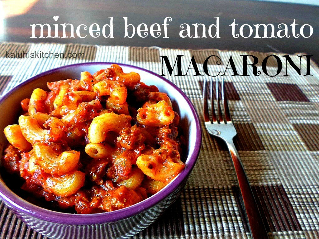 minced beef  AND TOMATO macaroni_KALUHIS KITCHEN