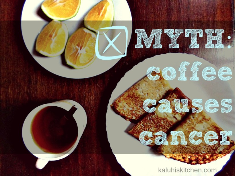 FOOD MYTHS DEBUNKED_MYTH-coffee causes cancer