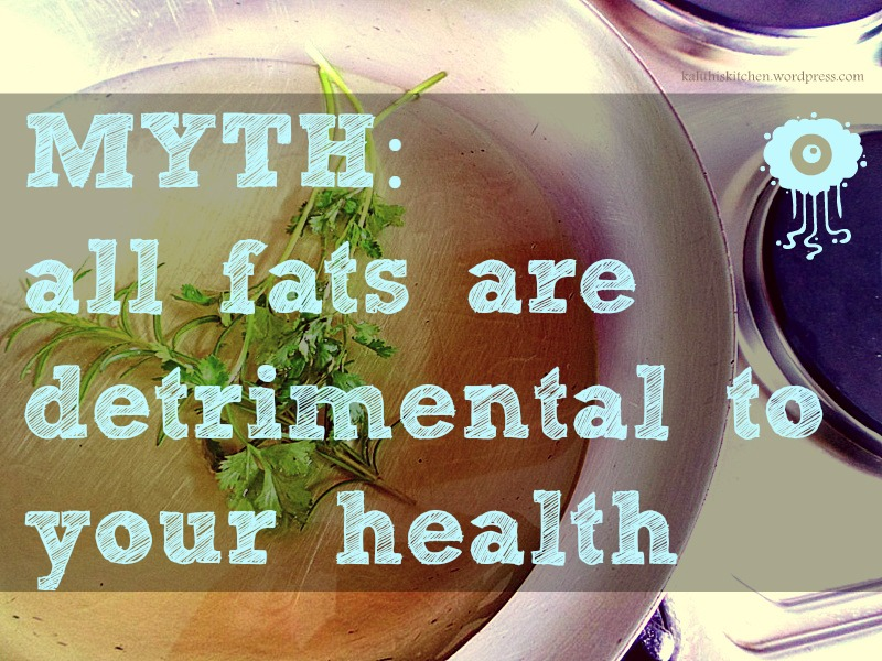 food myths debunked-myth-all fats are bad for you fact-most fats are actually really important in normal body functioning