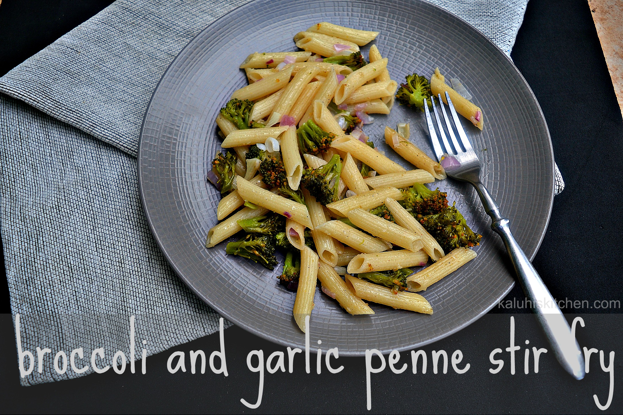 broccoli and garlic penne stir fry. it is healthy and delicious and very easy to make_kaluhiskitchen.com