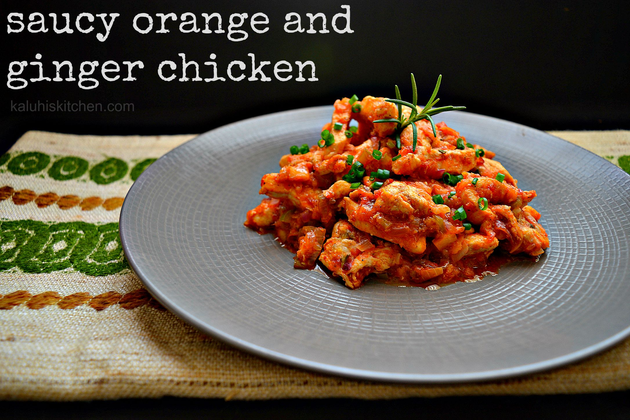 saucy orange and ginger chicken_kaluhiskitchen,com_best chicken recipes_best kenyan food blog