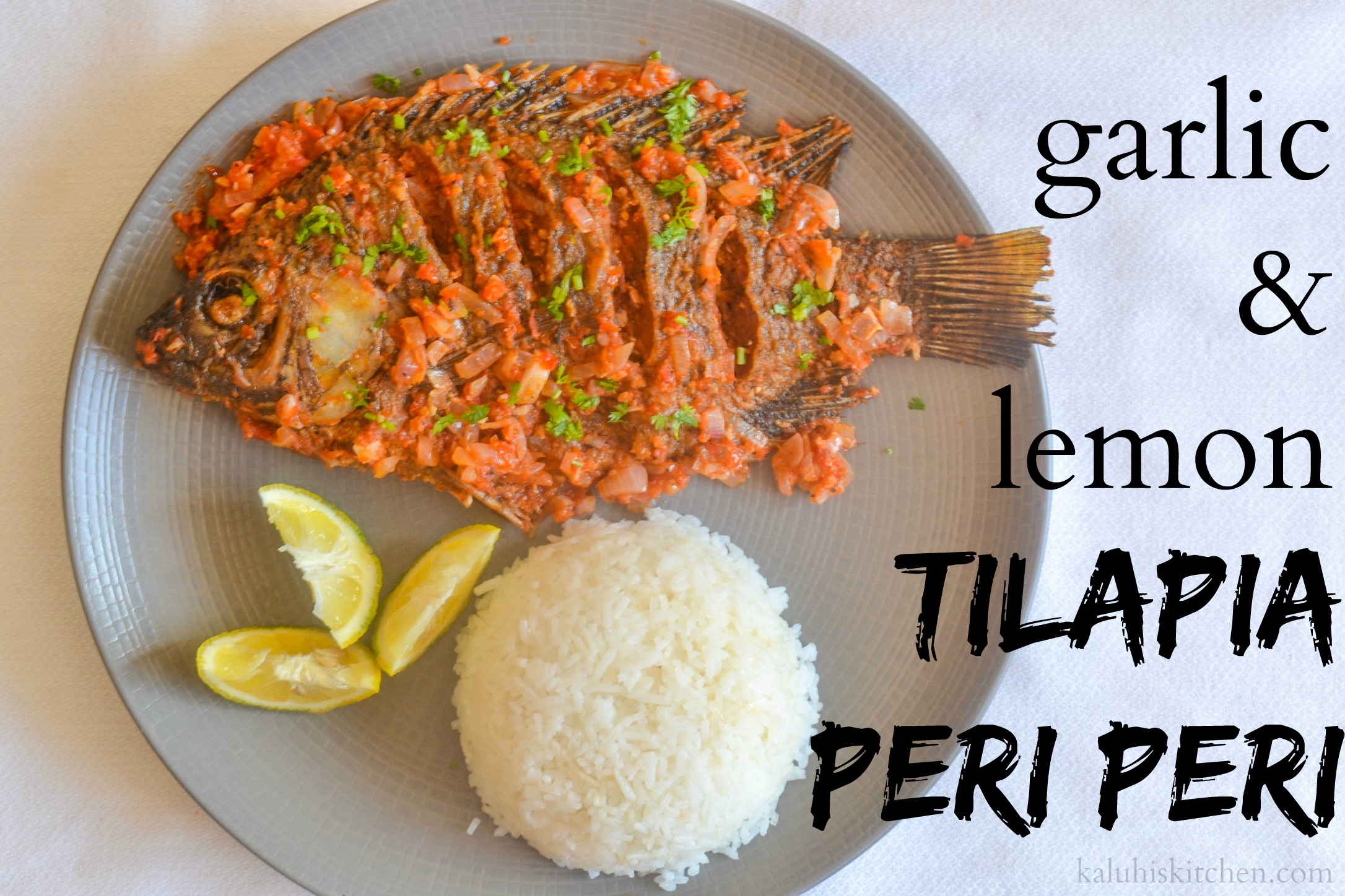 Garlic and lemon tilapia peri peri for How to make tilapia fish