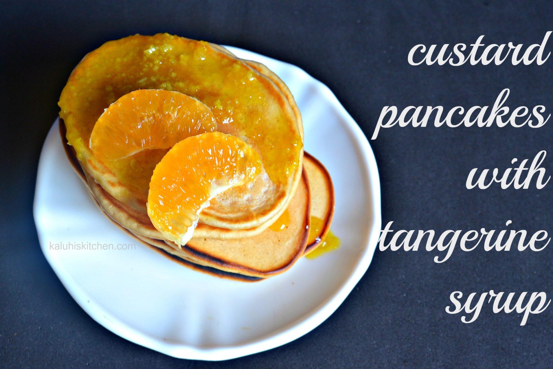 custard pancakes with tangerine syrup_custard pancakes_tangerine syrup_ best food blogger in Kenya