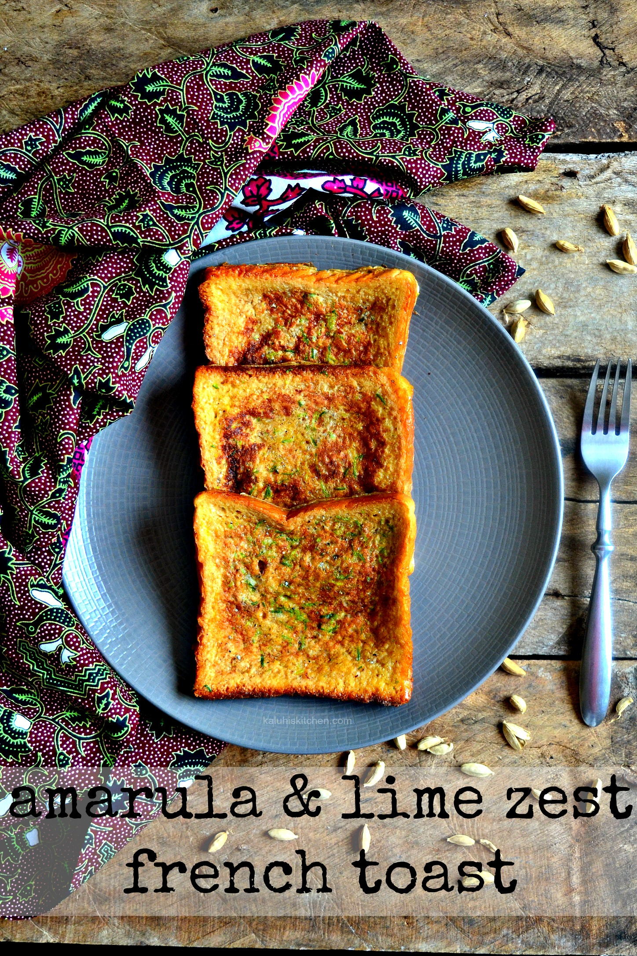 amarula and lime zest french toast_how to make french toast_brunch recipes_kaluhiskitchen.com_kenya best food bloggers kaluhi adagala_kaluhiskiitchen.com