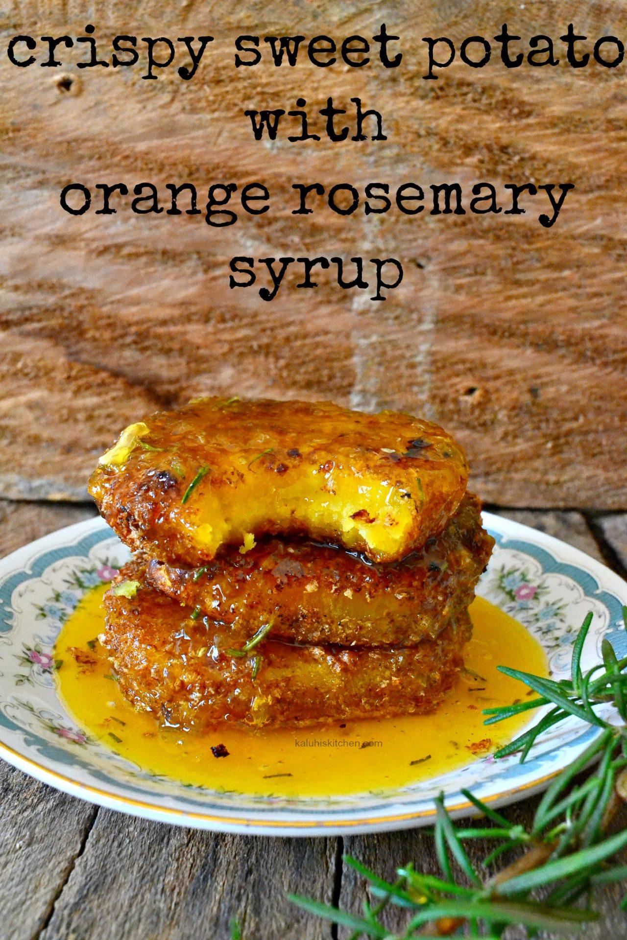 best kenyan food blogs_kaluhiskitchen.com_crispy sweet potato with orange rosemary syrup_kaluhiskitchen.com
