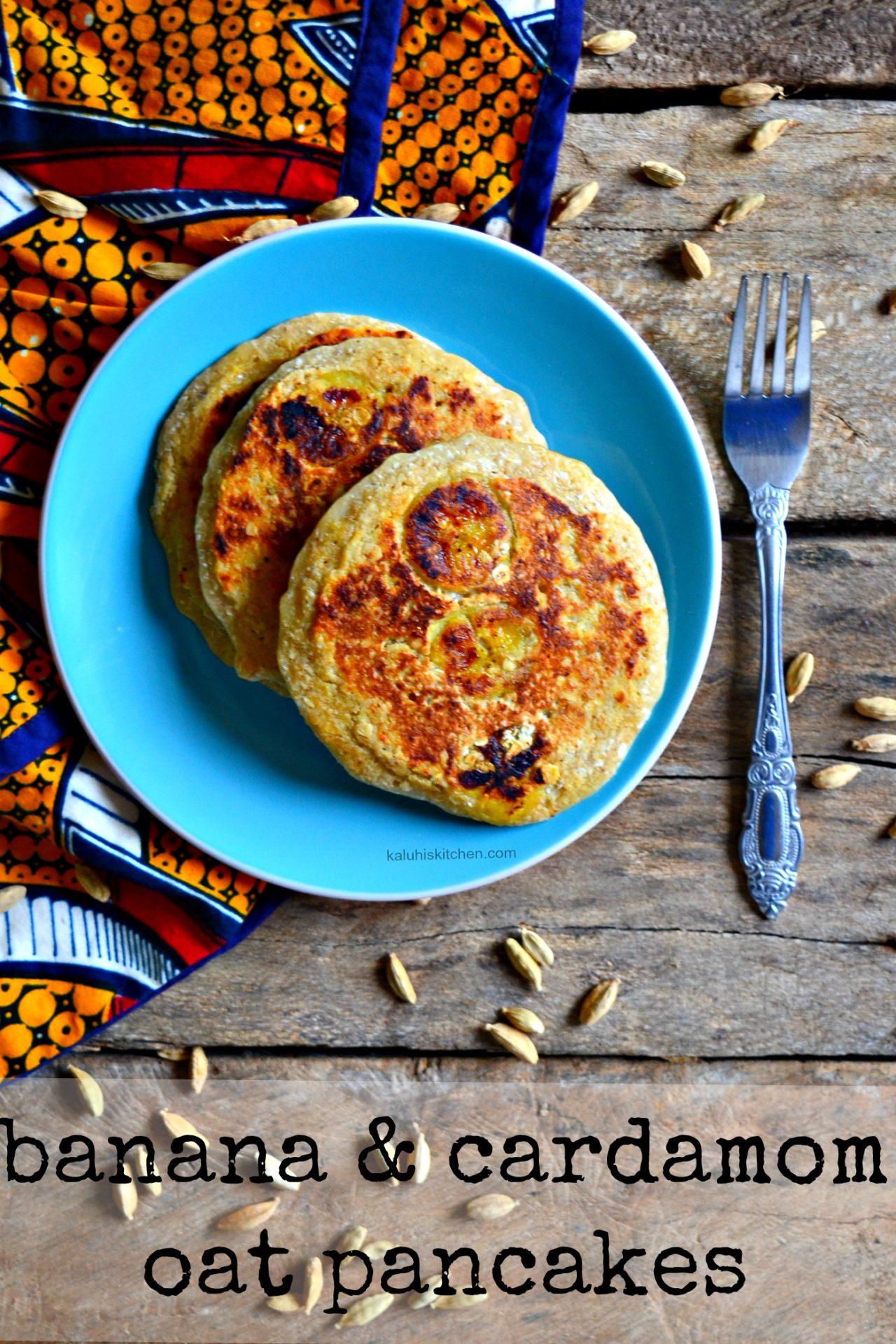 kaluhiskitchen.com_banana and cardamom oat pancakes_kaluhiskitchen.com_best kenyan food blog_kenyan food_pancake recipes