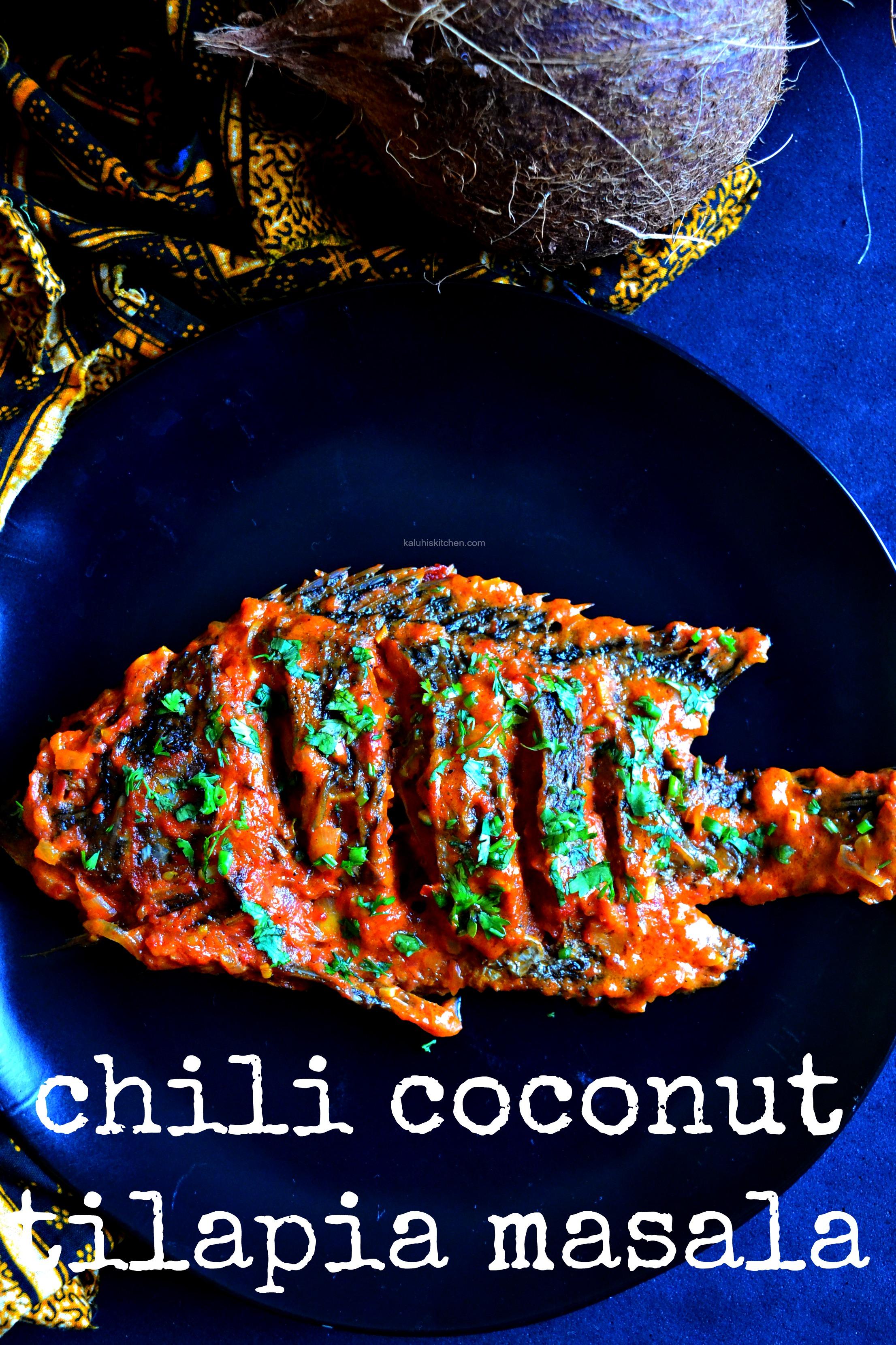 chili-coconut-tilapia-masala_how-to-cook-tilapia_best-tilapia-recipes_best-kenyan-food-bloggers_bestafrican-food-bloggers_kaluhiskitchen-com
